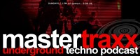 Mastertraxx Underground Techno Podcast
