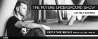 The Future Underground Show